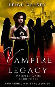 Vampire Legacy: A Reverse Harem Paranormal Romance