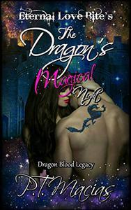 The Dragon's Magical Night: Eternal Love Bite's