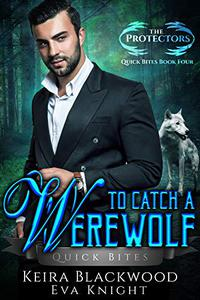 To Catch a Werewolf: A Wolf Shifter Paranormal Romance