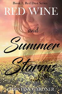 Red Wine and Summer Storms: Book 3, Red Dust Series