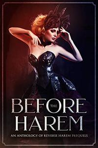 Before the Harem: An Anthology of Reverse Harem Prequels