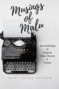 Musings Of Malu: An Anthology of Short Stories & Poems