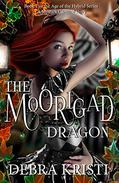 The Moorigad Dragon: (An Urban Fantasy / Paranormal Romance Series)