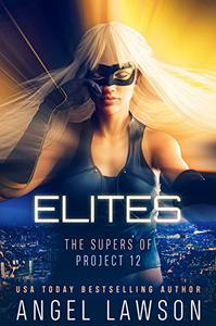 Elites: The Supers of Project 12: