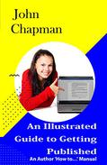 An Illustrated Guide to Getting Published: An Author 'How to…' Manual