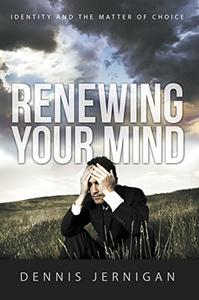 Renewing Your Mind: Identity and the Matter of Choice