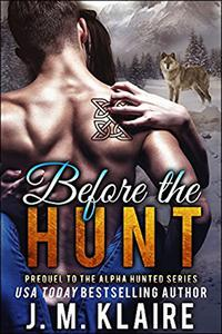 Before the Hunt: Sandra & Naythan: Prequel to the Alpha Hunted Series