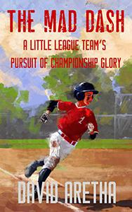 The Mad Dash: A Little League Team's Pursuit of Championship Glory
