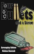 Four Bullets and a Straw - Screenplay Edition: