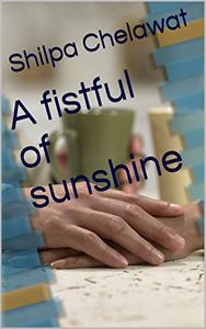 A fistful of sunshine