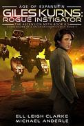 Giles Kurns: Rogue Instigator: Age Of Expansion - A Kurtherian Gambit Series