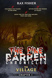 The Pine Barren Chronicles: The Village