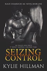 Seizing Control: Black Shamrocks MC #1