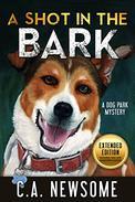 A Shot in the Bark: A Dog Park Mystery