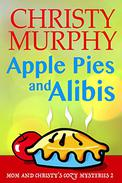 Apple Pies and Alibis: A Quick Read Culinary Comedy Mystery