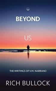 Beyond Us: The Writings of V.M. Narrano