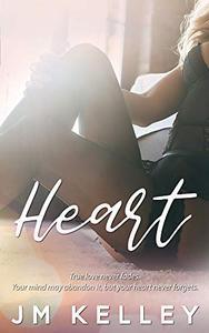 Heart: A steamy second chance romance