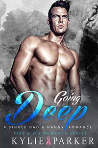 Going Deep: A Single Dad & Nanny Romance