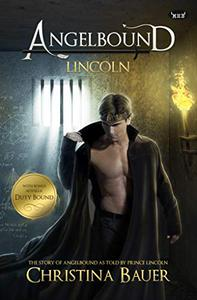 Lincoln: ANGELBOUND from Prince Lincoln's Point of View…And More