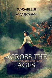 Across the Ages: A Sweet Time Travel Romance