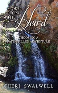 Spoken from the Heart: Choosing a Faith-Filled Adventure
