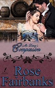 Mr. Darcy's Compassion: A Pride and Prejudice Variation