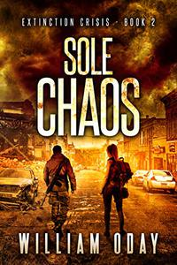 Sole Chaos: A Post-Apocalyptic EMP Science Fiction Survival Thriller