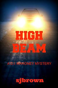 HIGH BEAM: A DI John Mahoney Murder Mystery
