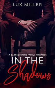 In the Shadows: A Barresi Crime Family Romance