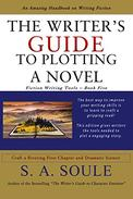 The Writer's Guide to Plotting a Novel: Craft a Riveting First Chapter and Dramatic Scenes
