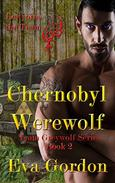 Chernobyl Werewolf, Team Greywolf Series, Book 2