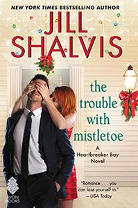 The Trouble with Mistletoe: A Heartbreaker Bay Novel