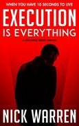 Execution is Everything: A Jon Kaine Short Thriller