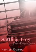 Battling Troy: Devil's Knights Series, Book #4