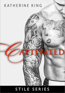 Captivated: Stile Series Book Two: Stile: After