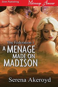 A Menage Made on Madison [The Federation 1]