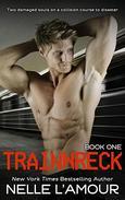 TRAINWRECK: An Alpha Billionaire Romance Inspired by a True Event