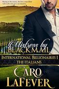 Mistress By Blackmail: International Billionaires I: The Italians