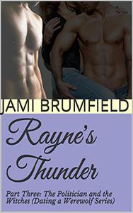 Rayne's Thunder (Part Three): The Politician and The Witches