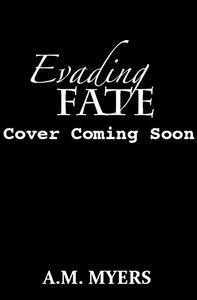Evading Fate