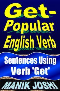 Get- Popular English Verb: Sentences Using Verb 'Get'