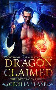 Dragon Claimed: A Powyrworld Urban Fantasy Shifter Romance