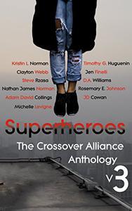 Superheroes: The Crossover Alliance Anthology V3