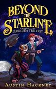 Beyond the Starline: Book One in The Dark Sea Trilogy