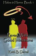 Paved With Good Intentions (Halos & Horns, Book 1)