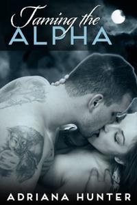 Taming The Alpha (A BBW Shifter Erotic Romance)