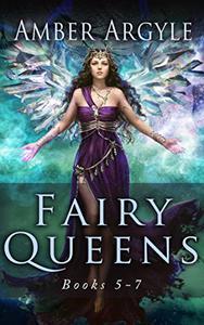 Fairy Queens Saga: Books 5-7