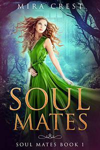 Soul Mates: Reverse Harem Fantasy, Book 1