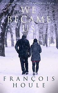 We Became Us: a tender story of hope and second chances