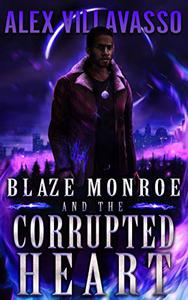 Blaze Monroe and the Corrupted Heart: A Supernatural Thriller